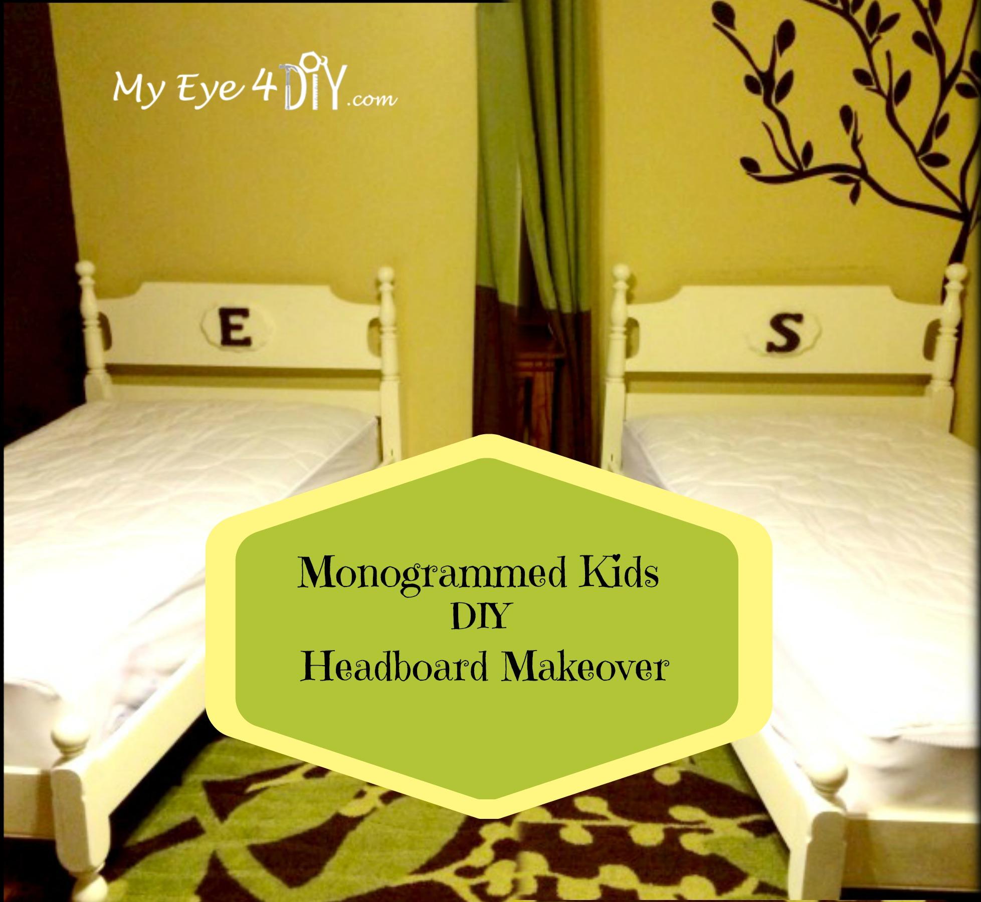 Monogrammed Kids Headboard Makeover Myeye4diycom