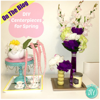 DIY Centerpieces for Spring